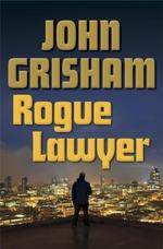 Vente Livre Numérique : Rogue Lawyer  - Grisham John