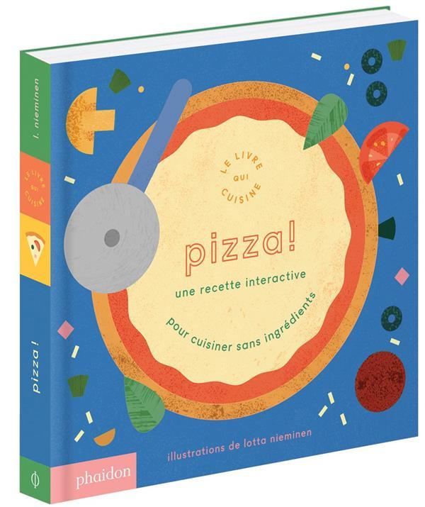 Pizza ! une recette intérative ; pour cuisiner sans ingrédients