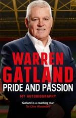 The Pride and Passion  - Warren Gatland