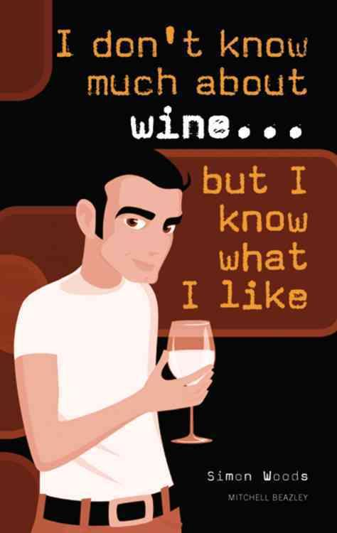 I Don't Know Much about Wine, but I Know What I Like