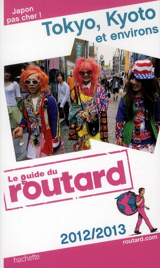 Guide Du Routard; Tokyo, Kyoto Et Ses Environs (Edition 2012)