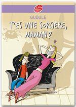 Vente Livre Numérique : T'es une sorcière, maman ?  - Gudule