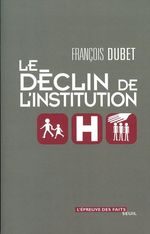 Vente Livre Numérique : Le Déclin de l'institution  - François DUBET