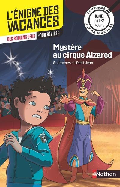 L'ENIGME DES VACANCES PRIMAIRE T.2 ; mystère au cirque Alzared ; du CE1 au CE2