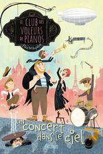 Vente EBooks : Le club des voleurs de pianos t.2 : un concert dans le ciel  - Paul Beaupère