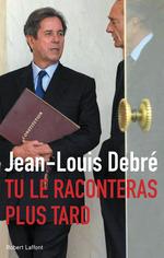 Vente Livre Numérique : Tu le raconteras plus tard  - Jean-Louis Debré