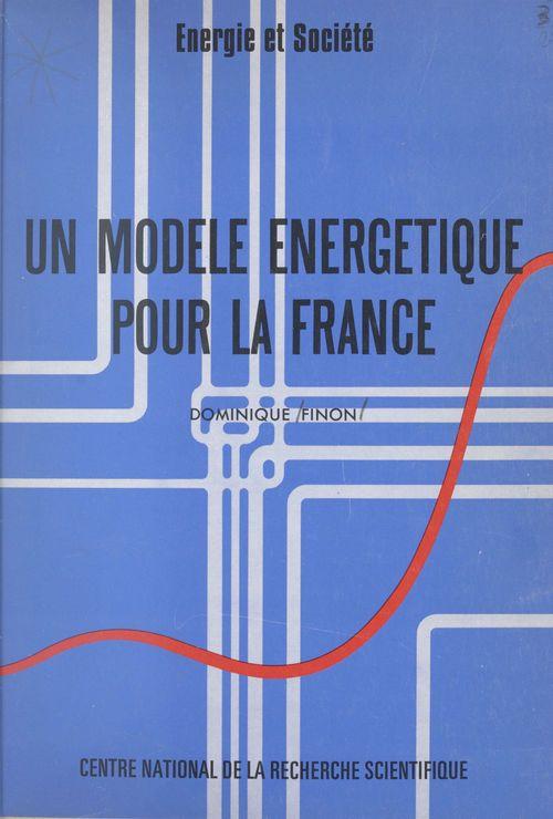 Un modèle énergétique pour la France