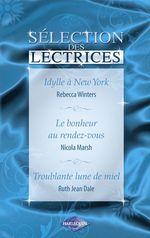 Vente Livre Numérique : Idylle à New-York - Le bonheur au rendez-vous - Troublante lune de miel (Harlequin)  - Nicola Marsh - Ruth Jean Dale - Rebecca Winters