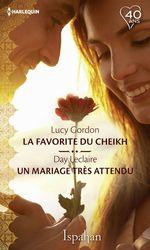 Vente Livre Numérique : La favorite du Cheikh - Un mariage très attendu  - Lucy Gordon - Day Leclaire
