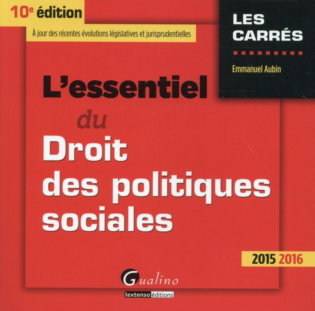 l'essentiel du droit des politiques sociales 2015-2016