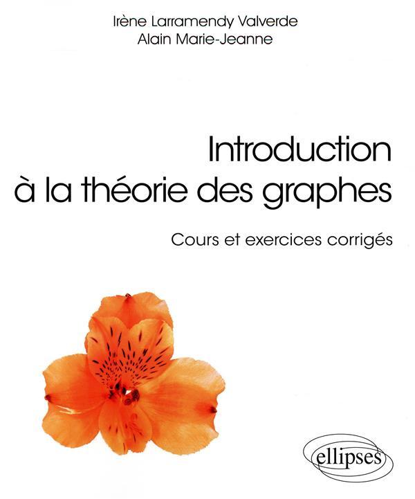 Introduction à la théorie des graphes ; cours et exercices corrigés