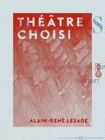 Théâtre choisi - Crispin rival de son maître - Turcaret  - Alain-René Lesage