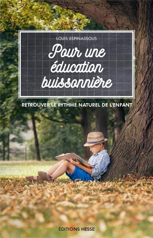 Pour une éducation buissonnière ; retrouvez le rythme naturel de l'enfant