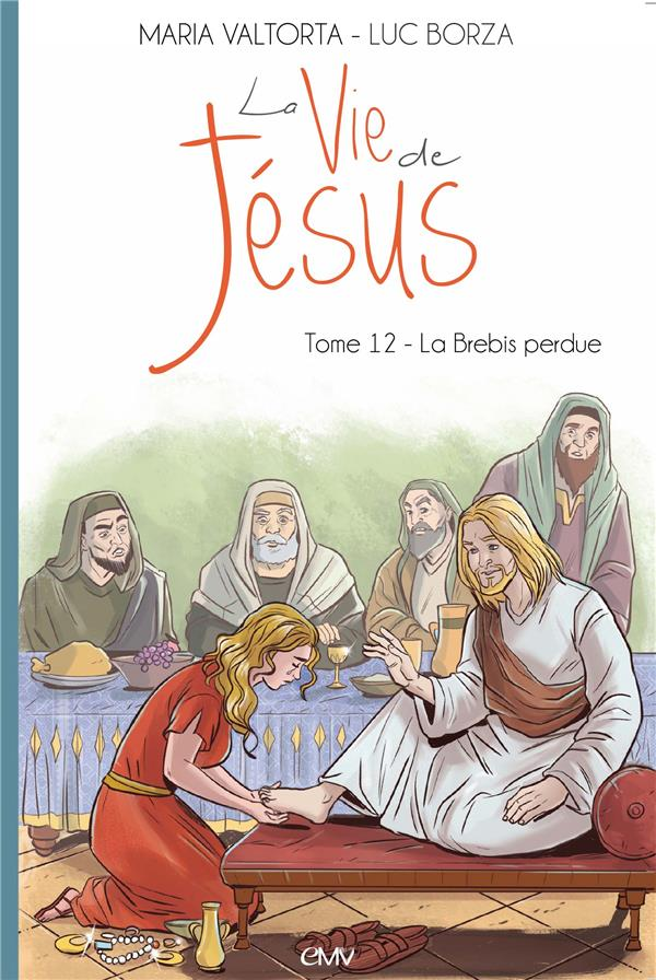 La vie de Jésus T.12 ; la brebis perdue