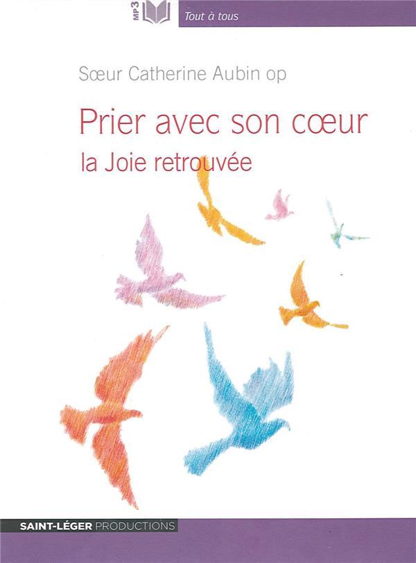 PRIER AVEC SON COEUR  -  LA JOIE RETROUVEE
