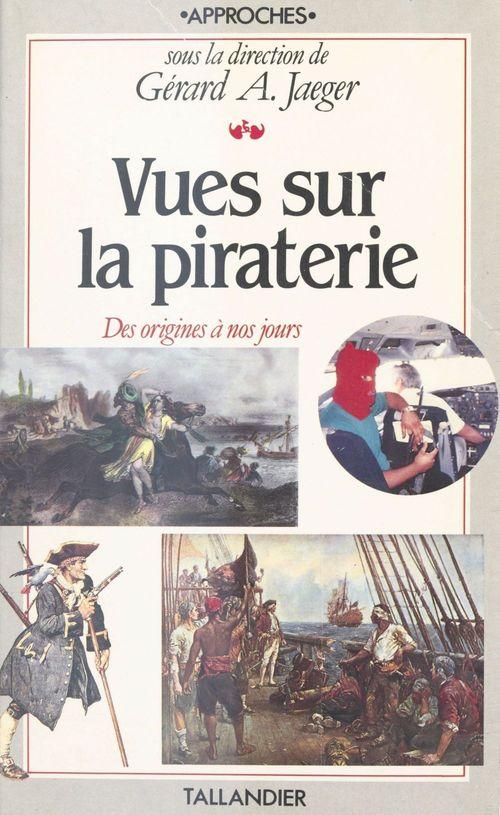 Vues sur la piraterie ; des origines à nos jours