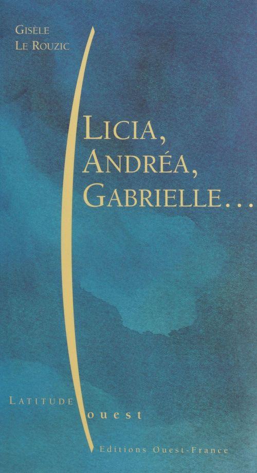 Licia, Andréa, Gabrielle...