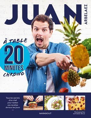 Juan Arbelaez : à table en 20 minutes chrono