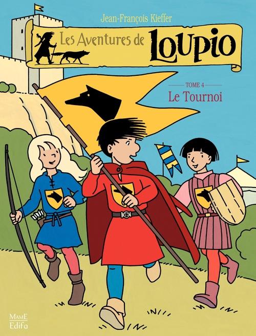 Les aventures de Loupio T.4 ; le tournoi