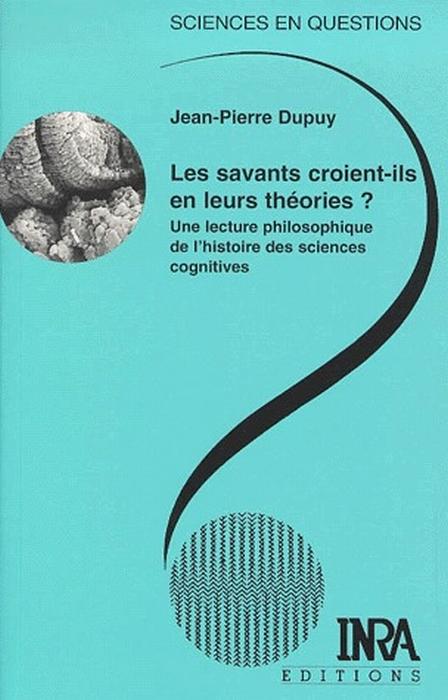 Les savants croient-ils en leurs théorie ? ; une lecture philosophique de l'histoire des sciences cognitives