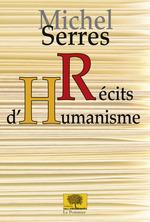 Vente Livre Numérique : Récits d'humanisme  - Michel Serres
