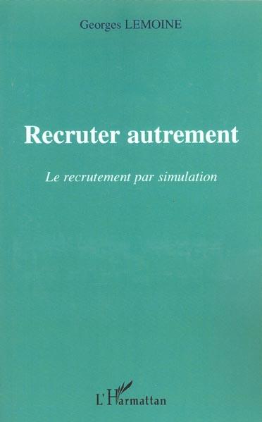 Recruter autrement - le recrutement par simulation