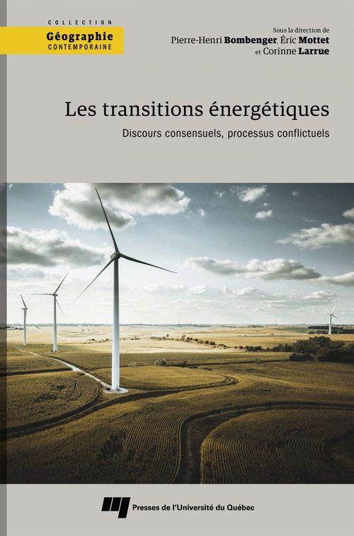 Les transitions énergétiques ; discours consensuels, processus conflictuels