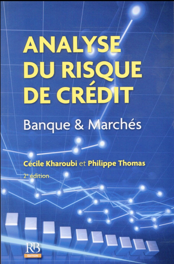 Analyse Du Risque De Credit Banque Et Marches 2e Edition Philippe Thomas Cecile Kharoubi Revue Banque Grand Format Le Hall Du Livre Nancy