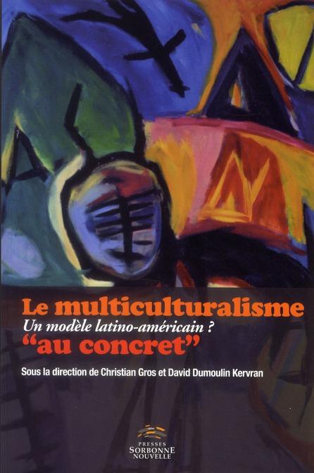 Le multiculturalisme. un modele latino-americain ?  au concret