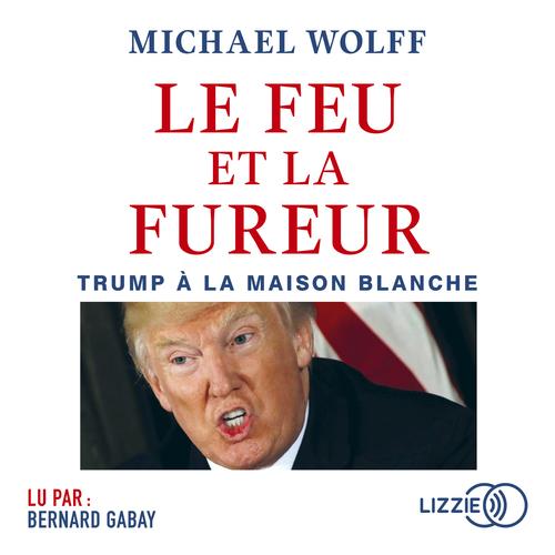 Vente AudioBook : Le feu et la fureur  - Michael WOLFF