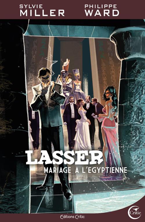 Lasser, le détective des dieux T.2 ; un mariage à l'égyptienne