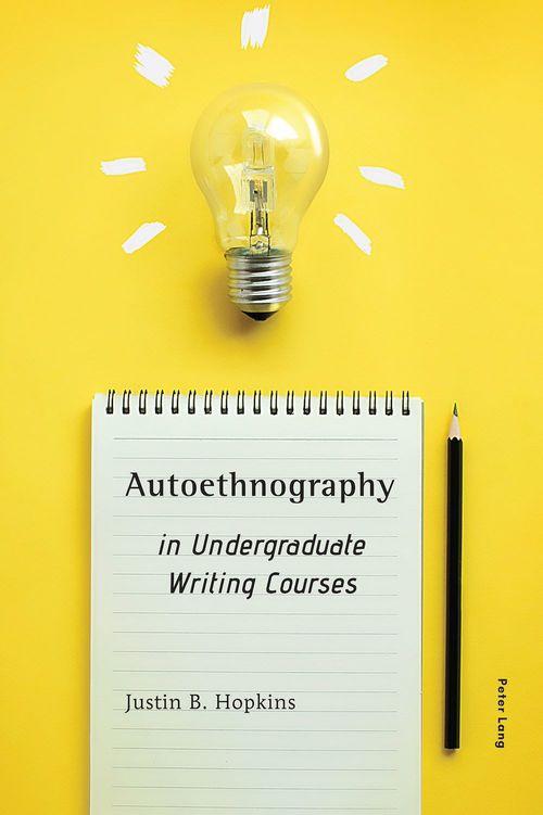 Autoethnography in Undergraduate Writing Courses