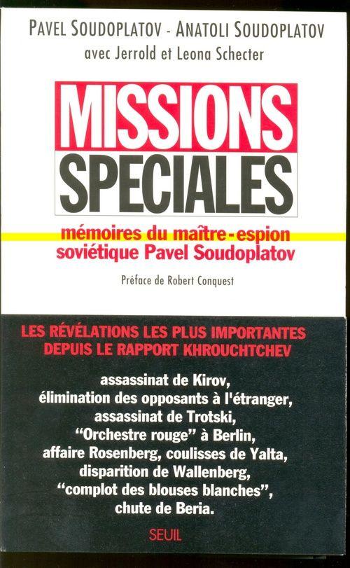 Missions Speciales. Memoires Du Maitre-Espion Sovietique Pavel Soudoplatov