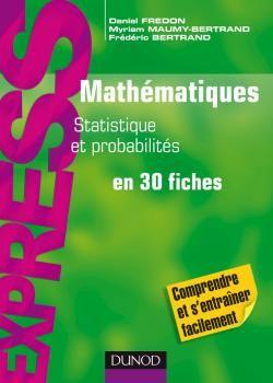 Mathematiques ; L1/L2 ; Statistique Et Probabilites En 30 Fiches