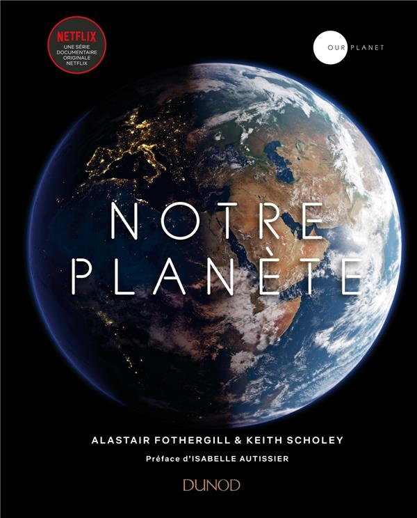 NOTRE PLANETE FOTHERGILL, ALASTAIR
