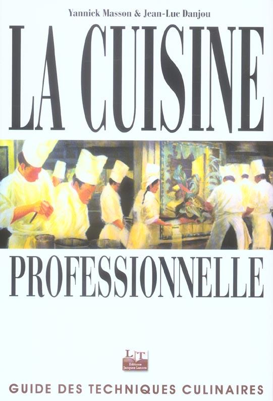 La Cuisine Professionnelle ; Guide Des Techniques Culinaires