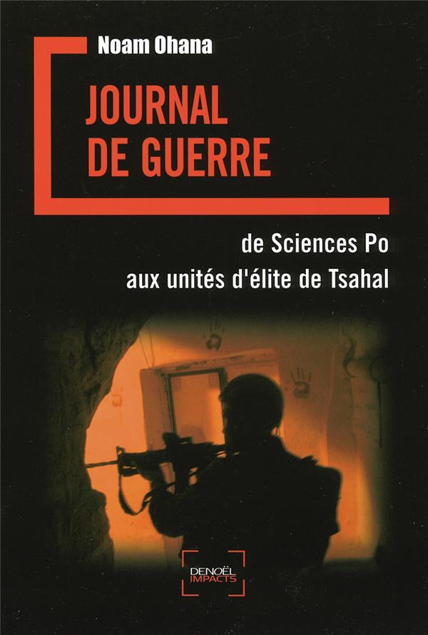 Journal de guerre ; de sciences po aux unités d'élite de Tsahal