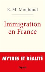 L'immigration en France  - El Mouhoub Mouhoud - E.M. Mouhoud