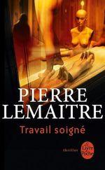 Vente Livre Numérique : Travail soigné  - Pierre Lemaitre
