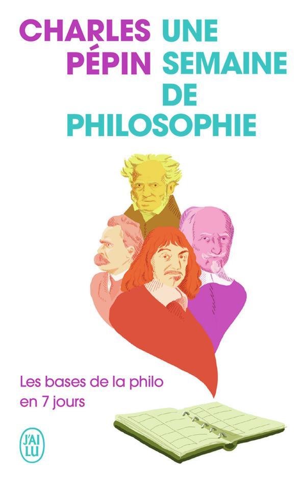 Une semaine de philosophie : les bases de la philo en 7 jours