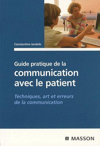 Guide Paratique De La Communication Avec La Patient ; Techniques, Arts Et Erreurs De La Communication
