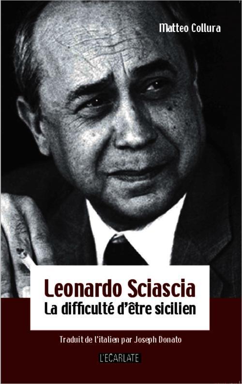 Leonardo Sciascia ; la difficulté d'être sicilien