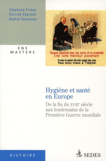 Hygiène et santé en Europe ; de la fin du XVIIIe siècle aux lendemains de la première Guerre Mondiale
