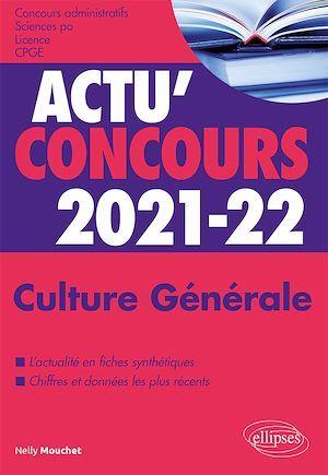 Actu'concours ; culture générale ; concours 2021-2022 (édition 2021/2022)