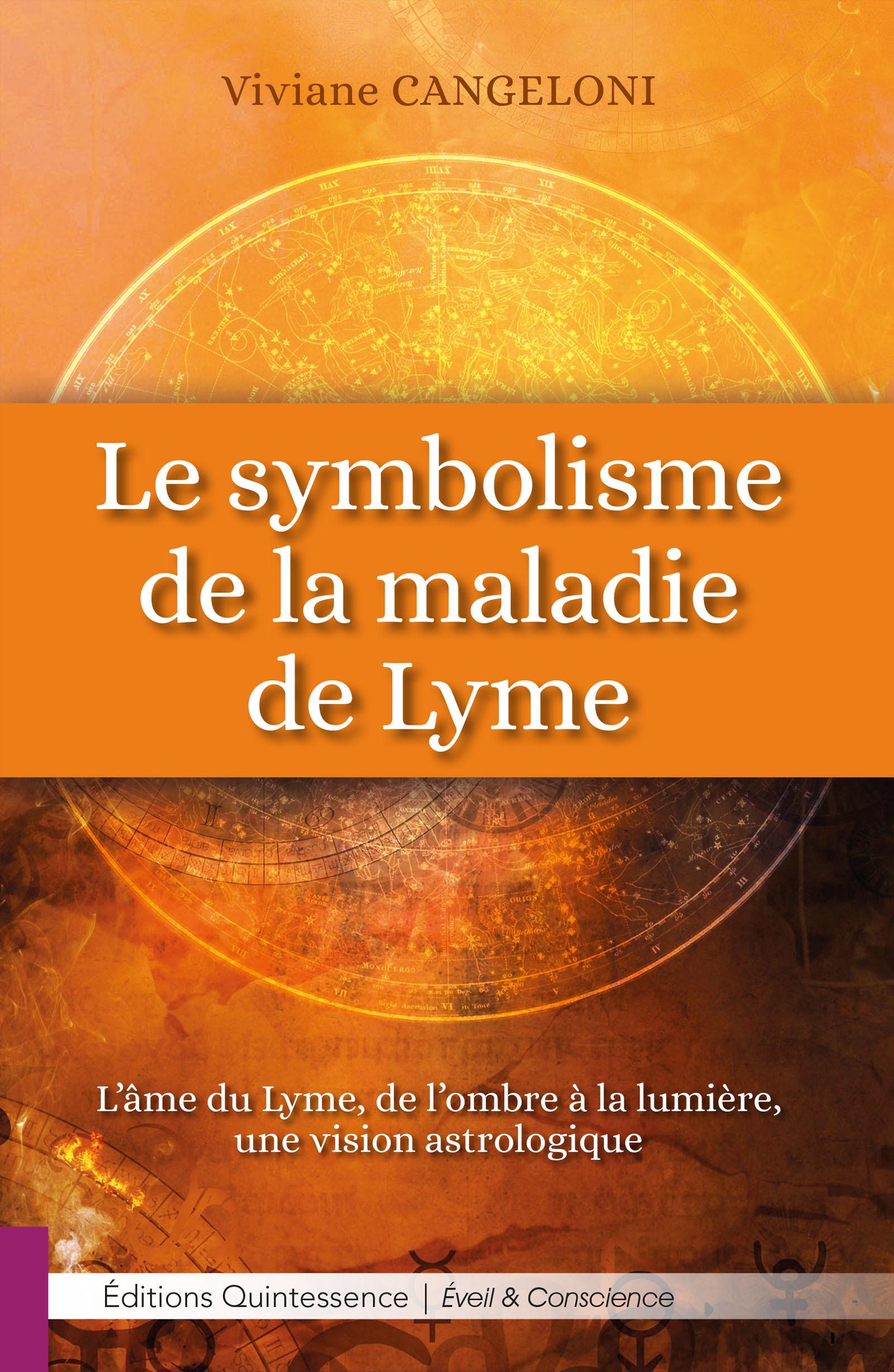 Le symbolisme de la maladie de Lyme ; l'âme du Lyme, de l'ombre à la lumière, une vision astrologique