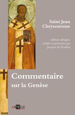 Commentaire sur la Genèse  - Saint Jean Chrysostome - Jacques Le Goff