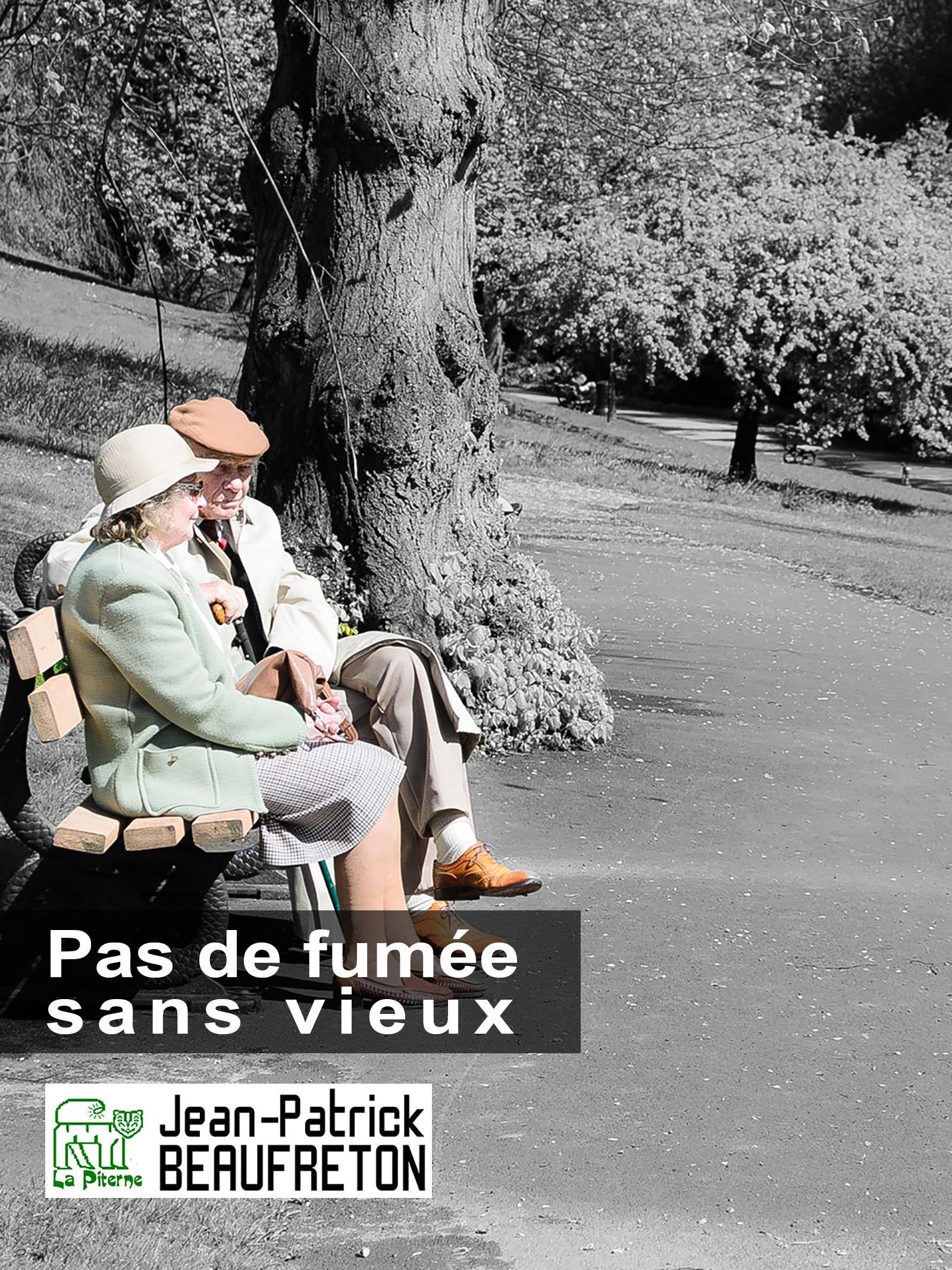 Pas de fumée sans vieux  - Jean-Patrick Beaufreton