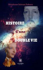 Histoire d'une double vie