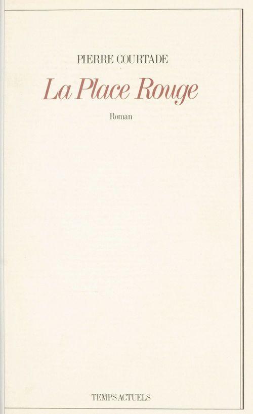 La Place Rouge  - Pierre Courtade