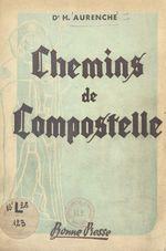 Chemins de Compostelle  - Henry Aurenche
